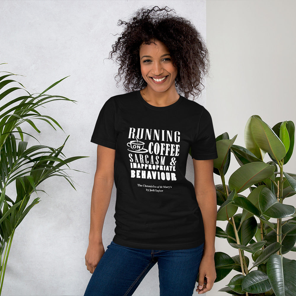 Running on Coffee Sarcasm and Inappropriate Behaviour Short-Sleeve Unisex T-Shirt - Jodi Taylor