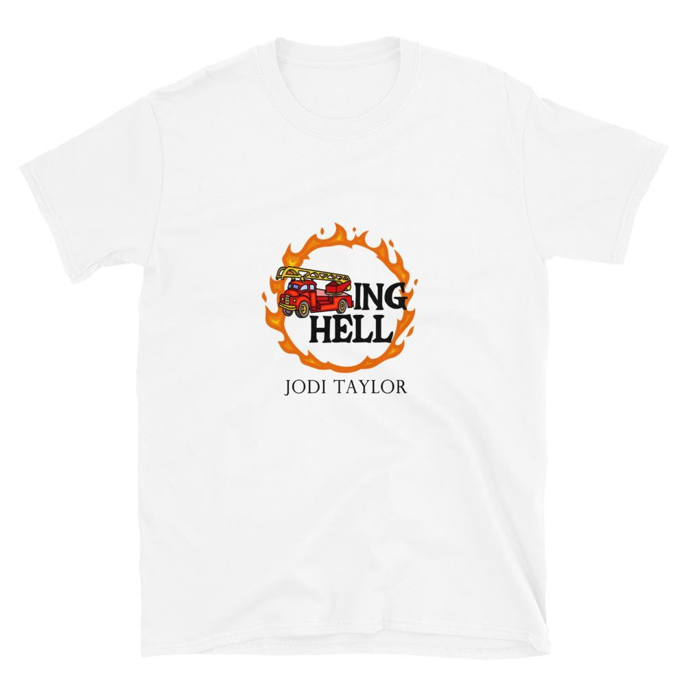 Fire Trucking Hell Short-Sleeve Unisex T-Shirt - Jodi Taylor