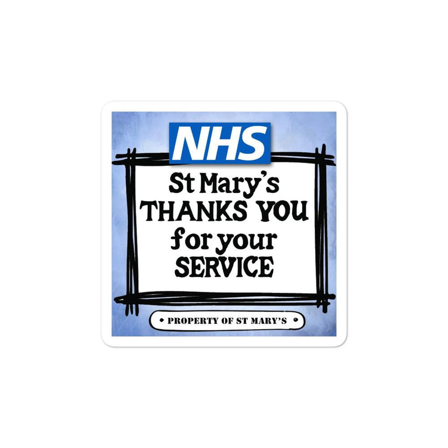NHS St Mary's Thanks You For Your Service Bubble-free stickers