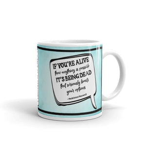If You're Alive - St Mary's Quotes Range Mug - Jodi Taylor