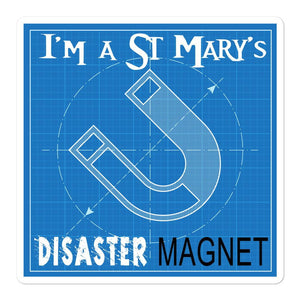 I'm a St Mary's Disaster Magnet Bubble-free stickers