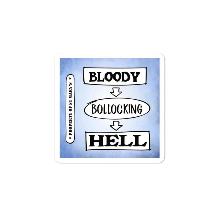 Bloody Bollocking Hell - St Mary's Quotes Range Bubble-free stickers
