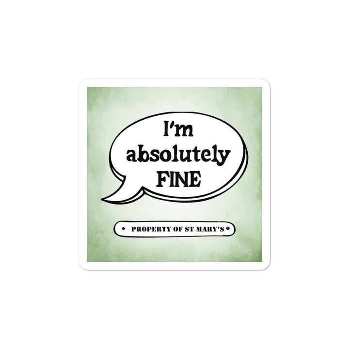 I'm Absolutely Fine Bubble-free stickers