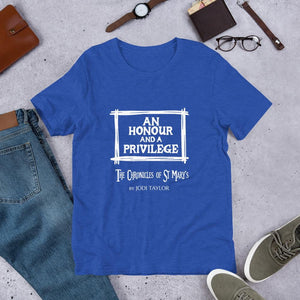 An Honour and a Privilege Quotes Range Short-Sleeve Unisex T-Shirt