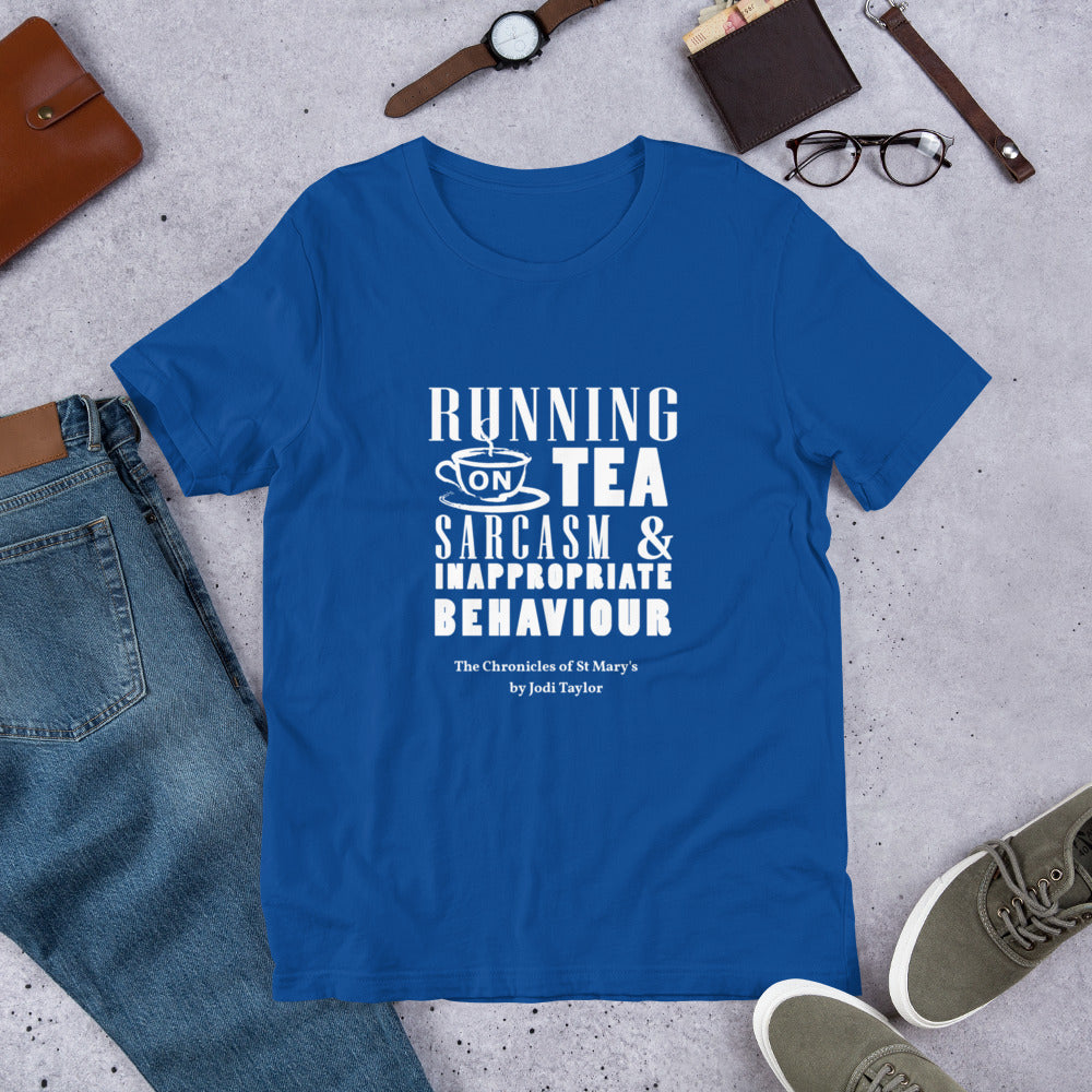 Running on Tea, Sarcasm & Inappropiate Behaviour Short-Sleeve Unisex T-Shirt - Jodi Taylor