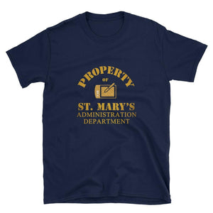 Property of St Mary's Administration Department Unisex Softstyle T-Shirt