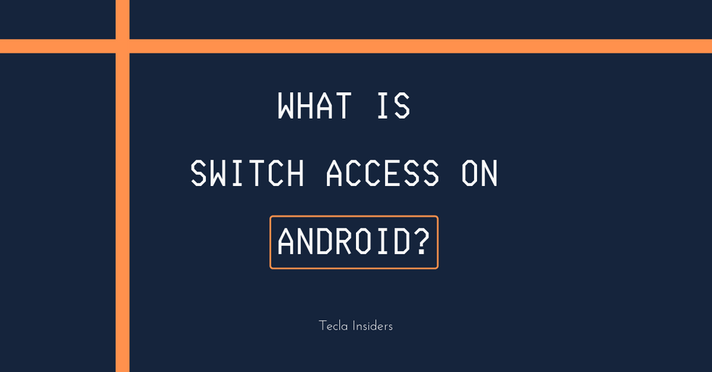What is Switch Access on Android?