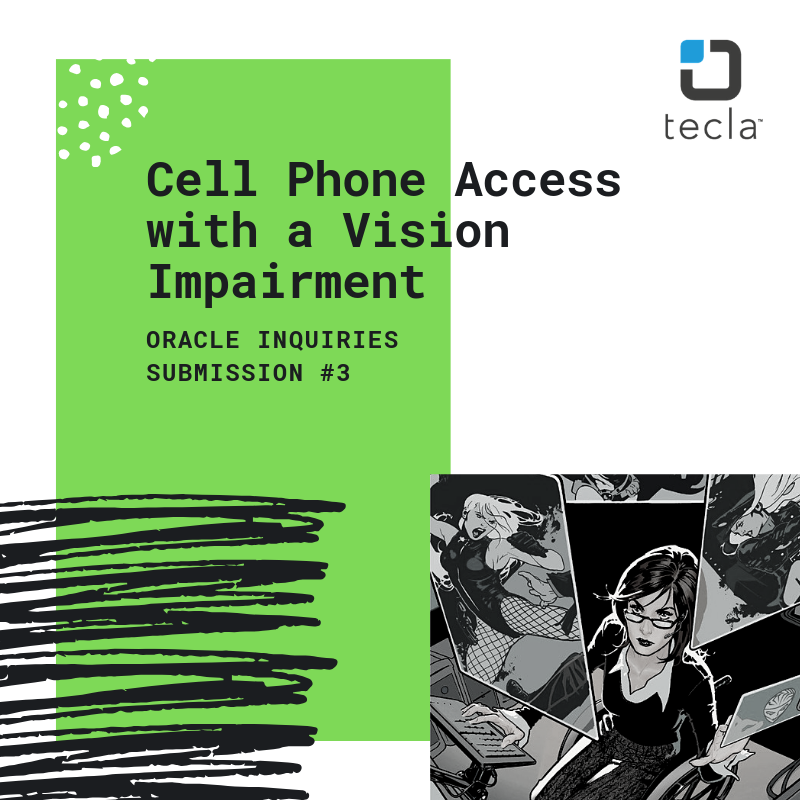 Oracle Inquiry #3: Cell Phone Access with a Vision Impairment
