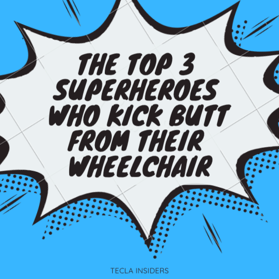 The Top 3 Superheroes who Kick Butt from their Wheelchair