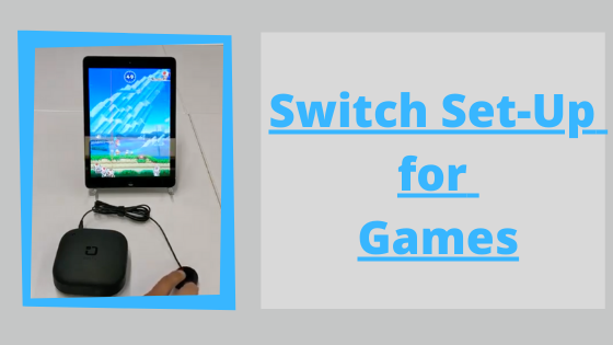 Switch Set-Up for Games