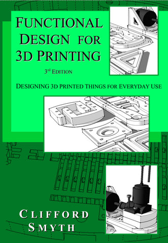 Functional Design for 3d Printing Third Edition - Digital copy (PDF)