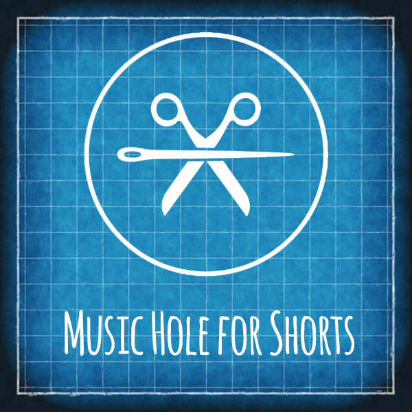 Music Hole for Shorts