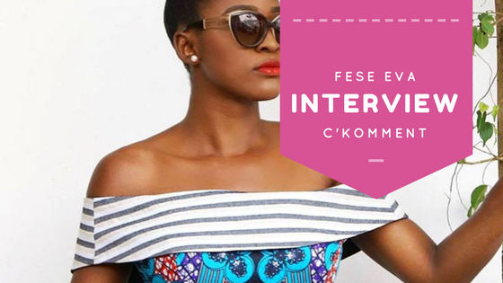 Fese Eva talks fashion with C'Koment Magazine