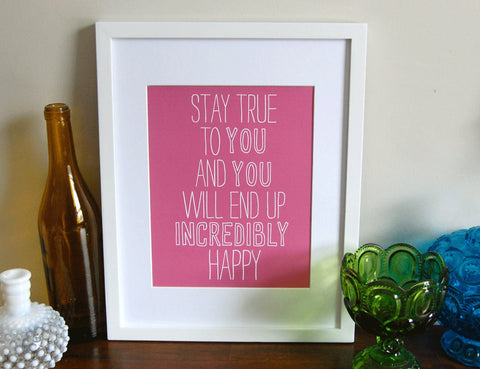 Stay true to you print 11 x 14 size