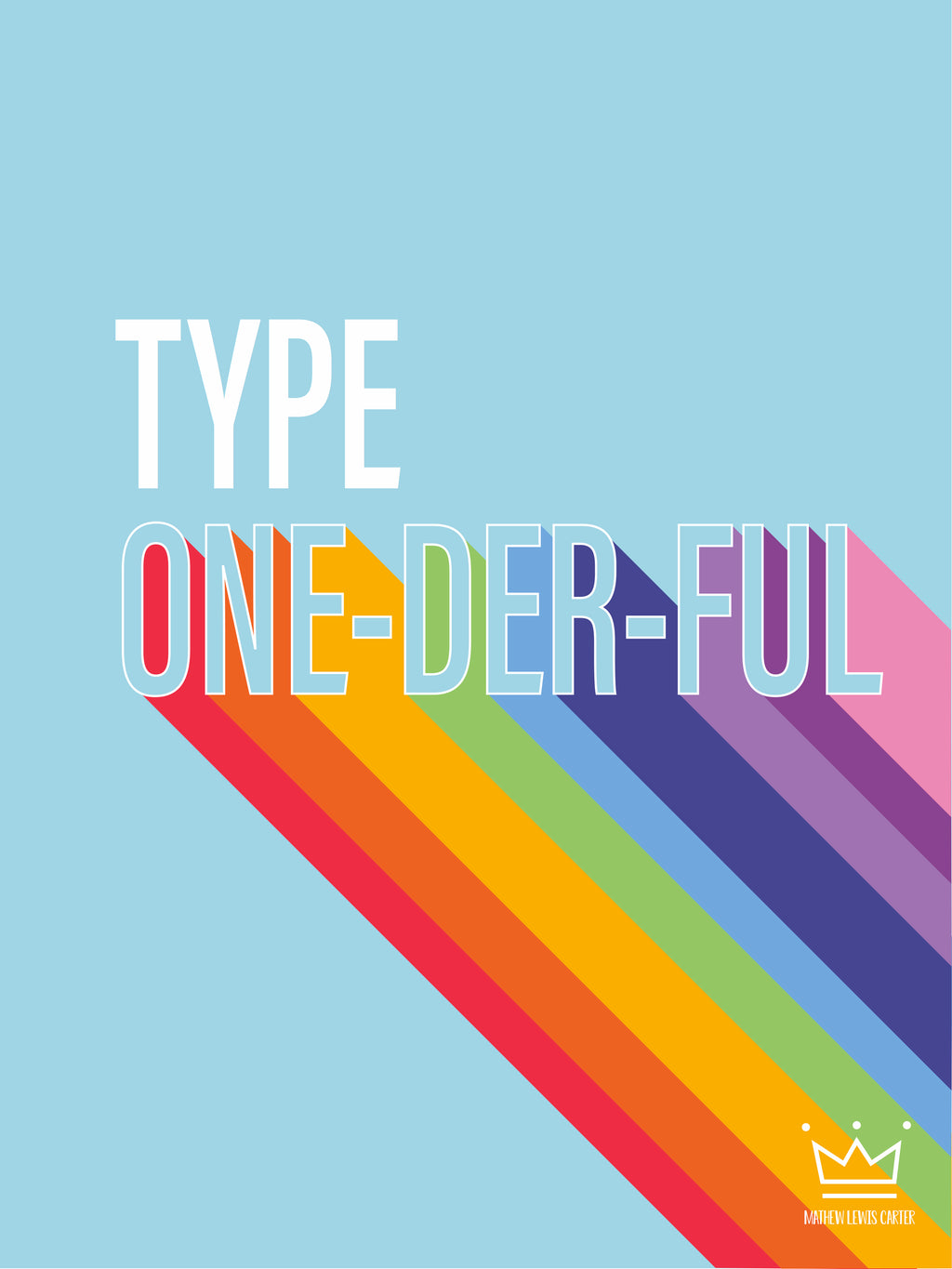 TYPE ONE-DER-FUL