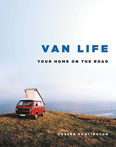 Van Life: Your Home on the Road (Hardcover)