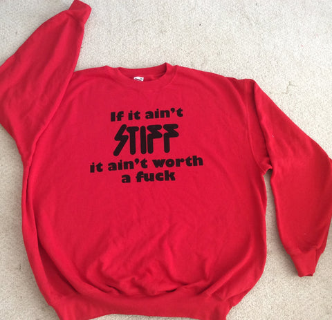 Punk Sweatshirt IF IT AIN'T STIFF 2XL 44""