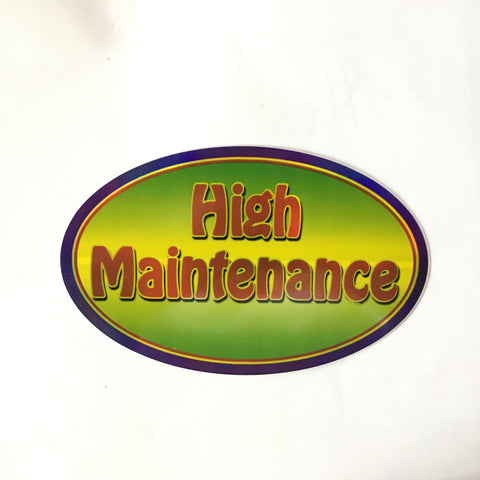 High Maintenance Retro Slogan Sticker - Metallic Shine Large Oval Stickers