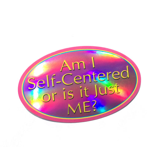 Self Centered - Novelty Retro Slogan Sticker - Metallic Shine Large Oval