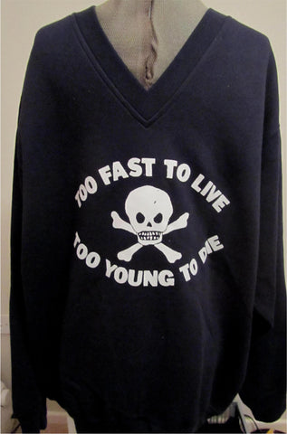 Too Fast to Live Too Young to Die Navy Blue Sweatshirt Large