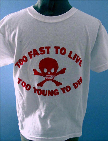 Too Fast To Live Too Young To Die - T-shirt ladyfit XS - Sm