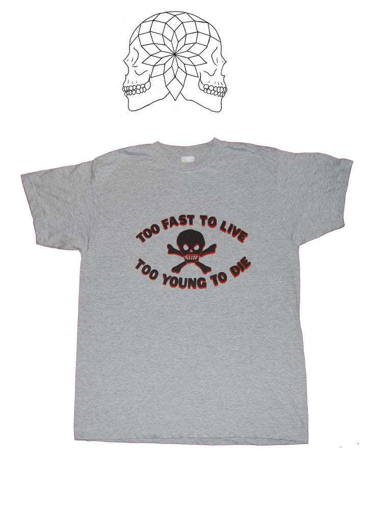 Too Fast To Live Too Young To Die - Grey Punk T-shirt