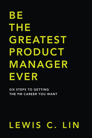 Be the Greatest Product Manager Ever Book