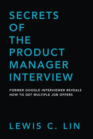Secrets of the Product Manager Interview (First Edition)