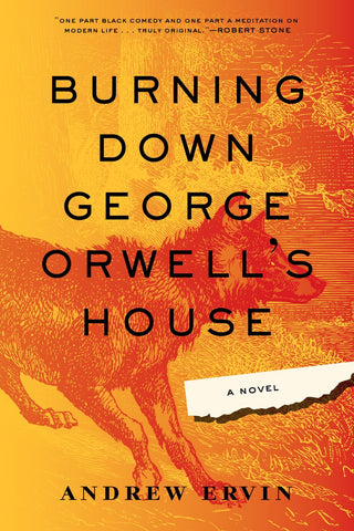 Burning Down George Orwell's House (hardcover)