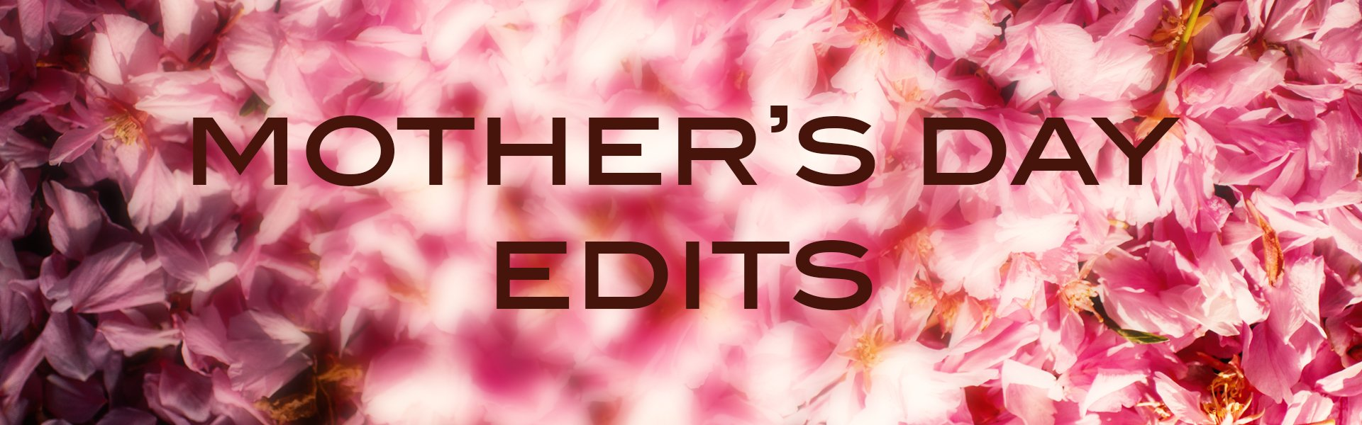 Mother's day edit