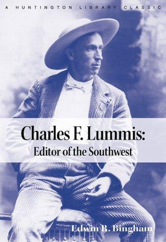 Charles F. Lummis: Editor of the Southwest