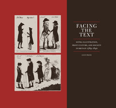 Facing the Text: Extra-Illustration, Print Culture, and Society in Britain 1769–1840