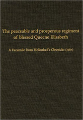 The Peaceable and Prosperous Regiment of Blessed Queene Elisabeth