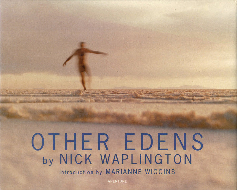 OTHER EDENS: NICK WAPLINGTON- 1st Edition PHOTOGRAPHY BOOK- RARE! Out of Print