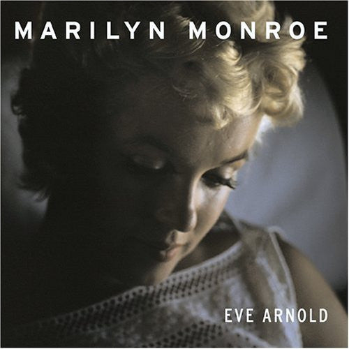 MARILYN MONROE: EVE ARNOLD - 1st Edition PHOTOGRAPHY BOOK- Out of Print