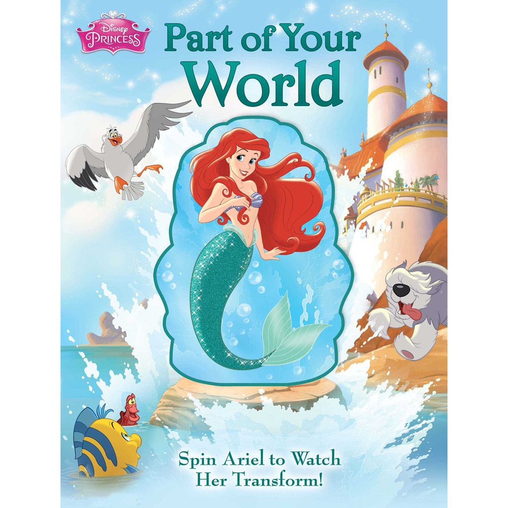 Disney Princess: Part of Your World-Spin Ariel to Watch Her Transform (Boardbook)