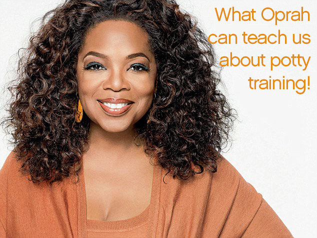 What Oprah can Teach Us About Potty Training!
