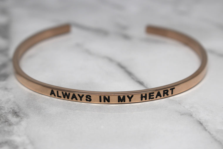 ALWAYS IN MY HEART* Cuff Bracelet- Rose Gold