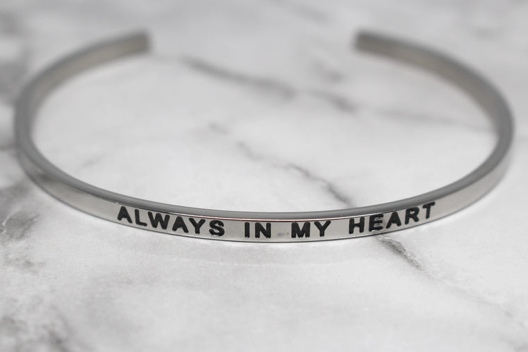 ALWAYS IN MY HEART* Cuff Bracelet- Silver