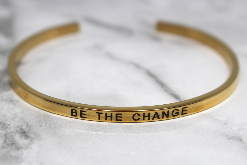 BE THE CHANGE* Cuff Bracelet- Gold