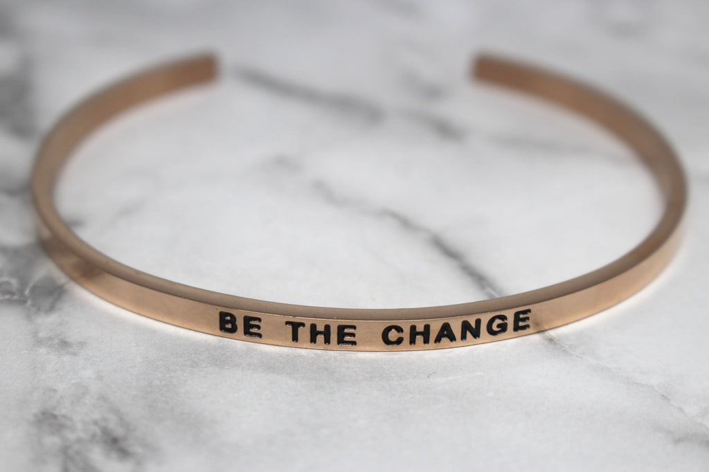 BE THE CHANGE* Cuff Bracelet- Rose Gold