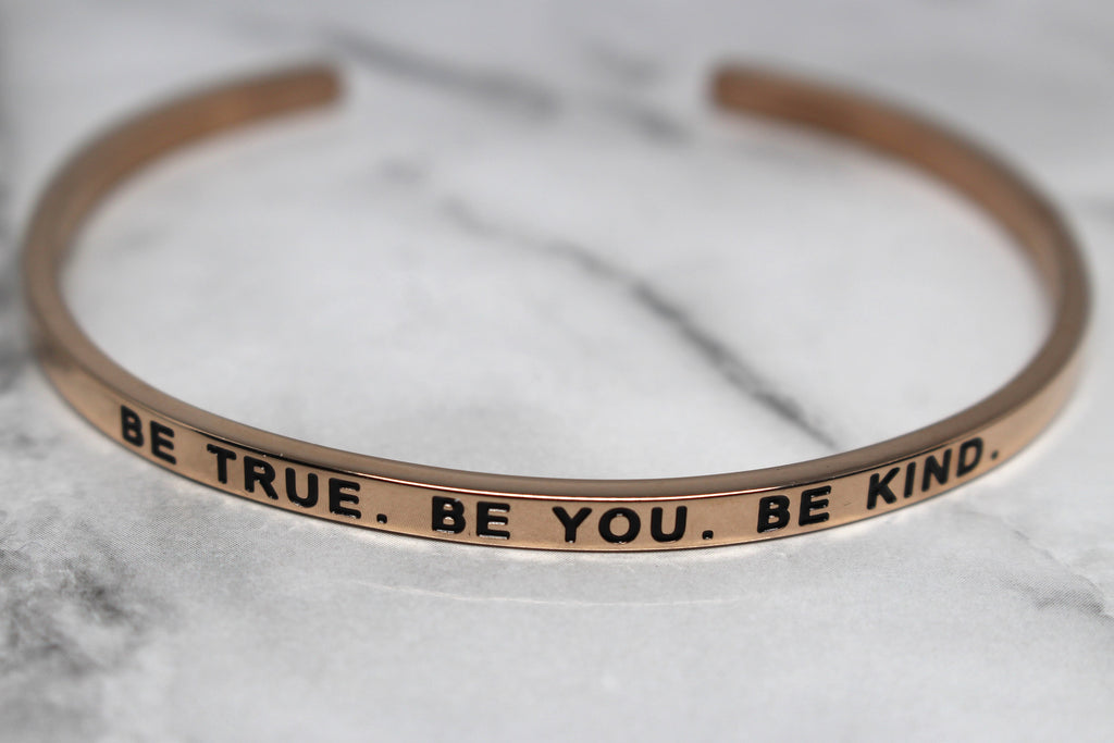 BE TRUE. BE YOU. BE KIND* Cuff Bracelet- Rose Gold