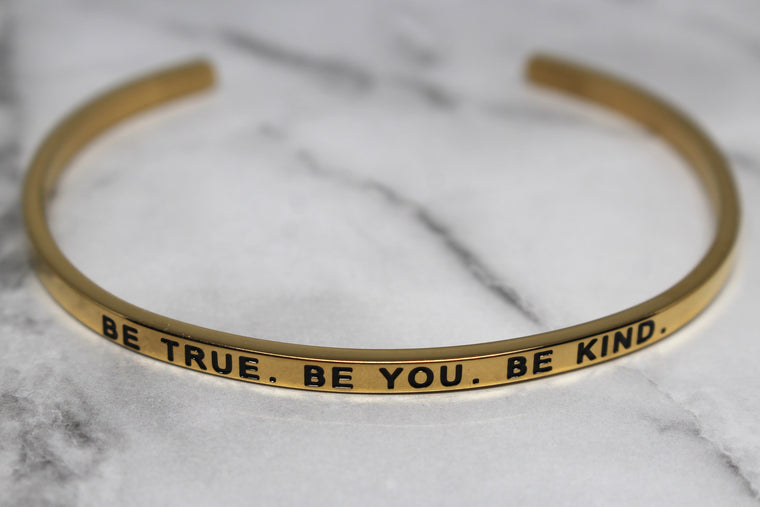 BE TRUE. BE YOU. BE KIND* Cuff Bracelet- Gold