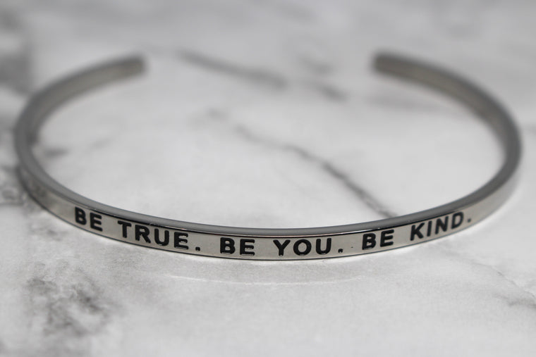 BE TRUE. BE YOU. BE KIND* Cuff Bracelet- Silver