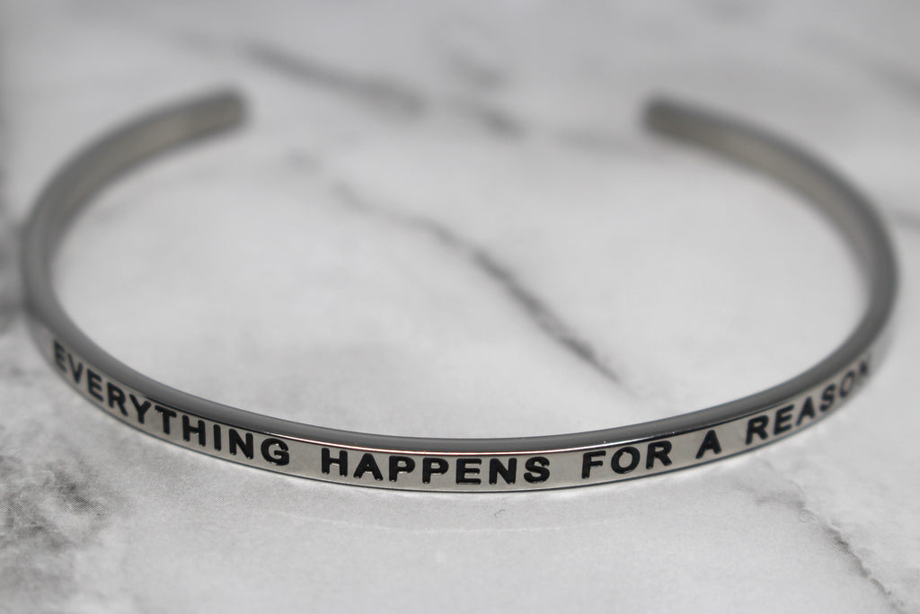 EVERYTHING HAPPENS FOR A REASON* Cuff Bracelet- Silver