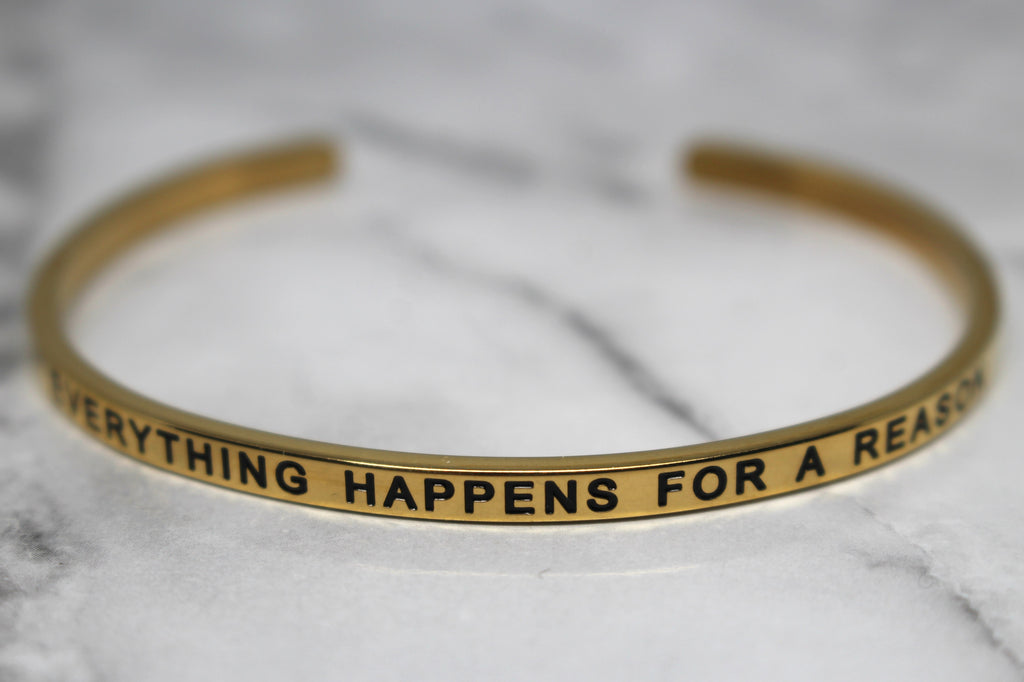 EVERYTHING HAPPENS FOR A REASON* Cuff Bracelet- Gold