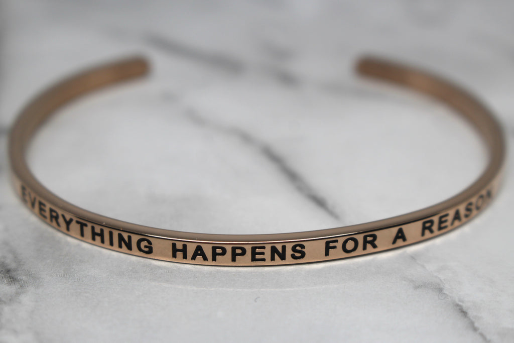 EVERYTHING HAPPENS FOR A REASON* Cuff Bracelet- Rose Gold