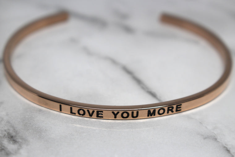I LOVE YOU MORE* Cuff Bracelet- Rose Gold