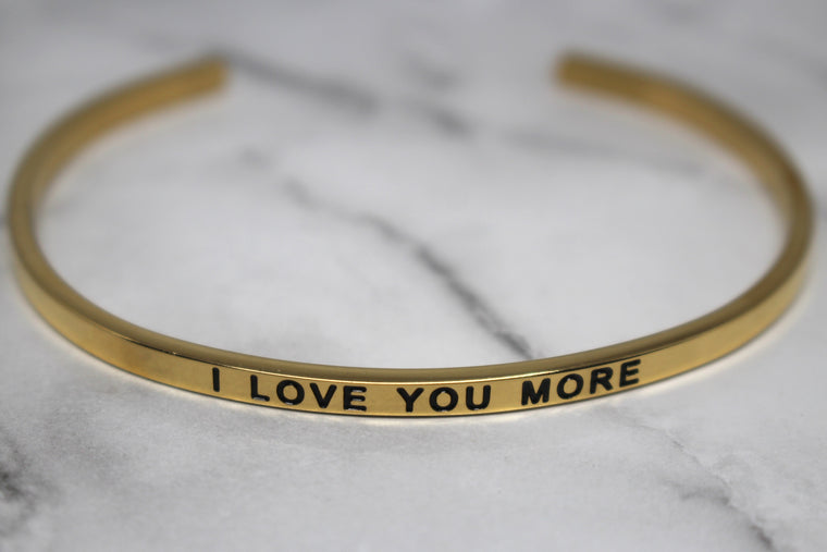I LOVE YOU MORE* Cuff Bracelet- Gold