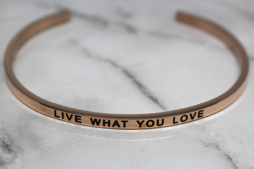 LIVE WHAT YOU LOVE* Cuff Bracelet- Rose Gold